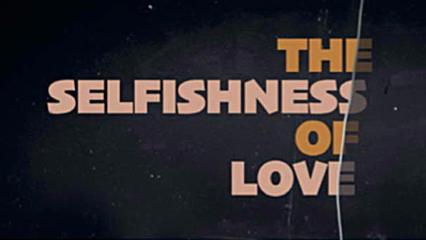Salad | The Selfishness of Love
